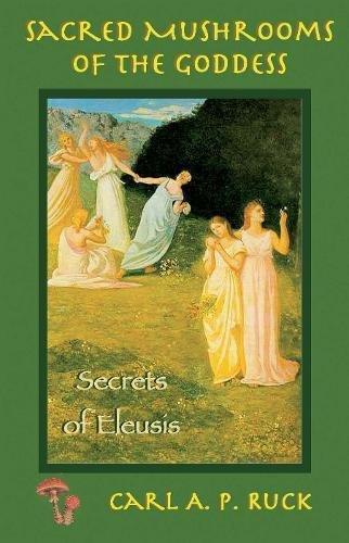 Sacred Mushrooms: Secrets of Eleusis