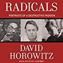 Radicals: Portraits of a Destructive Passion Audiobook by David Horowitz Narrated by John McLain