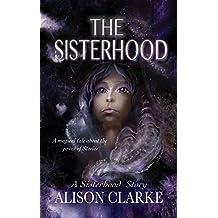 THE SISTERHOOD (The Sisterhood Stories Book 1)