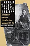 img - for Untold Tales, Unsung Heroes: An Oral History of Detroit's African American Community, 1918-1967 (African American Life Series) book / textbook / text book