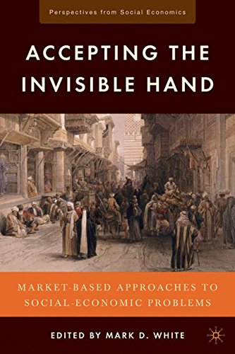 Accepting the Invisible Hand: Market-Based Approaches to Social-Economic Problems (Perspectives from Social Economics)