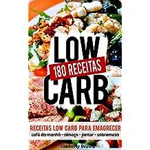 180 Receitas low carb para emagrecer rápido: Receitas parar perder peso naturalmente e rápido (Portuguese Edition)