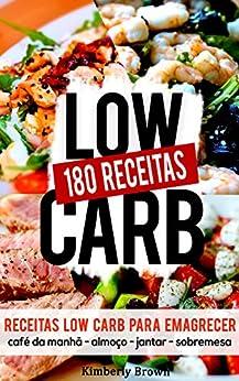 180 Receitas low carb para emagrecer rápido: Receitas