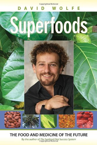 Superfoods Medicine Future David Wolfe