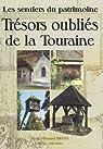 Trésors oubliés de la Touraine : Les sentiers du patrimoine par Briais