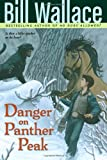 Danger on Panther Peak, Bill Wallace, 141694110X