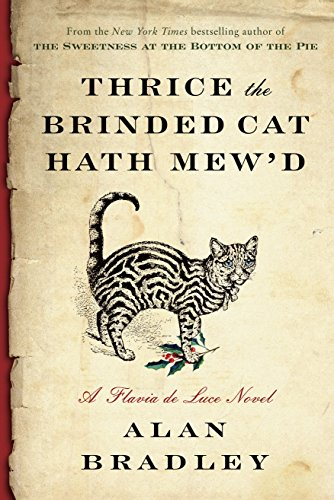 Thrice the Brinded Cat Hath Mew'd: A Flavia de Luce Novel by [Bradley, Alan]