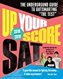 img - for Up Your Score: SAT, 2018-2019 Edition: The Underground Guide to Outsmarting