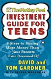 img - for [(The Motley Fool Investment Guide for Teens: Eight Steps to Having More Money Than Your Parents Ever Dreamed of )] [Author: David Gardner] [Dec-2003] book / textbook / text book