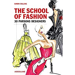 The School of Fashion: 30 Parsons Designers (Classics)