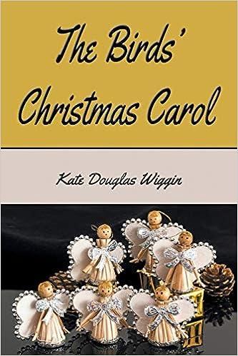 Amazon Com The Birds Christmas Carol 9781538029497 Wiggin Kate Douglas Books