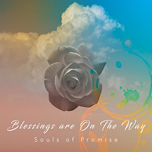 Souls of Promise - Blessings Are On The Way 2017