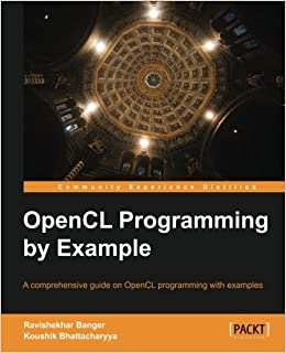 Amazon com: OpenCL Programming by Example (9781849692342