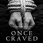 Once Craved: A Riley Paige Mystery, Book 3 | Blake Pierce