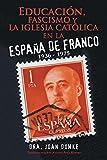 Educación, fascismo y la iglesia católica en la España de Franco
