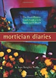 Mortician Diaries: The Dead-Honest Truth from a Life Spent with Death, Books Central