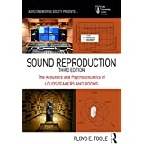 Sound Reproduction: The Acoustics and Psychoacoustics of Loudspeakers and Rooms (Audio Engineering Society Presents)