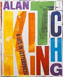 Alan Kitching : : a life in letterpress