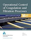img - for Operational Control of Coagulation and Filtration Processes (M37): AWWA Manual of Practice book / textbook / text book
