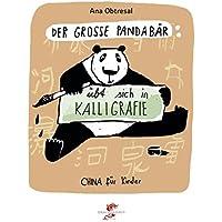 Der große Panda / Der große Panda übt sich in Kalligrafie (China für Kinder)