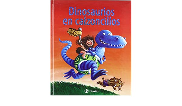 Dinosaurios en calzoncillos/ Dinosaurs Love Underpants (Spanish Edition): Claire Freedman, Ben Cort, Begona Oro: 9788421682654: Amazon.com: Books