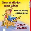 Lisa schafft das ganz allein / Danke, Paulina! Geschichten, die Kinder aufgeschlossen und selbstbewusst machen Hörbuch von Achim Bröger Gesprochen von: Solveig Duda