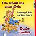 Lisa schafft das ganz allein / Danke, Paulina! Geschichten, die Kinder aufgeschlossen und selbstbewusst machen | Achim Bröger