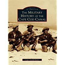 The Military History of Cape Cod Canal (Images of America)