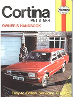 ford cortina mk iii and iv owner s handbook service guide haynes rh amazon co uk Ford Cortina MK Z Scale Cortina