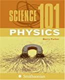 Science 101: Physics, Barry Parker, 0060891343
