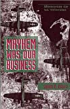 img - for Mayhem Was Our Business: Memorias De UN Veterano (English and Spanish Edition) book / textbook / text book