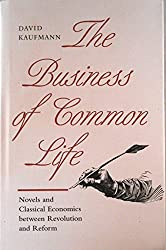 The Business of Common Life: Novels and Classical Economics between Revolution and Reform