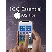 100 Essential iOS Tips