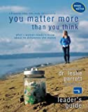 You Matter More Than You Think Leader's Guide (Womens Bible Study) by Leslie Parrott (2007-04-02)