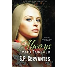 Always and Forever: Secrets of Shadow Hill (Volume 1) by Cervantes, S. P. (2012) Paperback