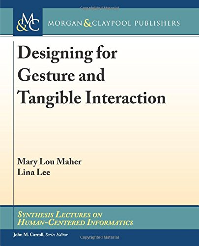 Designing for Gesture and Tangible Interaction (Synthesis Lectures on Human-Centered Informatics) ePub fb2 ebook