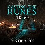 Casting the Runes: A Full-Cast Audio Drama | M. R. James, Bleak December