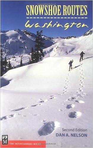 Snowshoe Routes: Washington (Snowshoe Routes Washington)