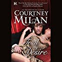 Trial by Desire Audiobook by Courtney Milan Narrated by Elizabeth Jasicki