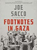 Footnotes in Gaza, Joe Sacco, 0805073477