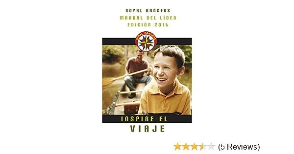 royal ranger manual del l der inspire el viaje spanish edition rh amazon com royal rangers leaders manual free download royal rangers training manual