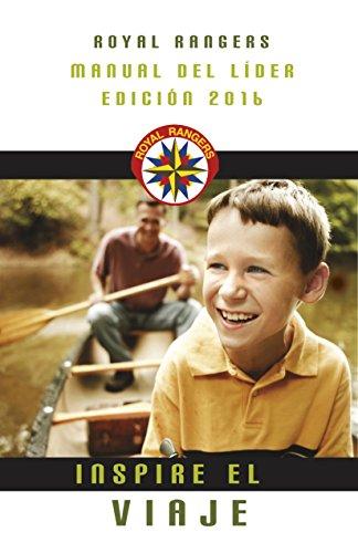 Royal Ranger, manual del líder: Inspire el viaje (Spanish Edition)