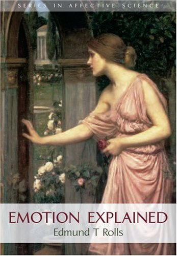 Emotion Explained (Series in Affective Science)