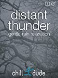 Distant Thunder Gentle Rain Relaxation