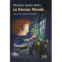 Le Dernier Monde: Un roman pour les enfants de 8 ans et plus (DEUZIO) (French Edition)