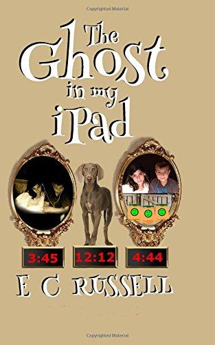 The Ghost in my iPad - 3:45 4:44 12:12: 3:45 4:44 12:12 (Cohort) (Volume 4) ebook