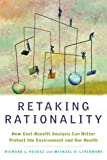 img - for Retaking Rationality: How Cost-Benefit Analysis Can Better Protect the Environment and Our Health book / textbook / text book