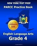 NEW YORK TEST PREP PARCC Practice Book English Language Arts Grade 4, Test Master Test Master Press New York, 1499564813