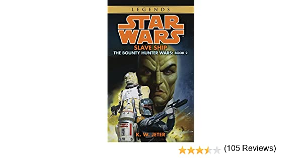 Slave ship star wars legends the bounty hunter wars star wars slave ship star wars legends the bounty hunter wars star wars the bounty hunter wars book 2 kindle edition by k w jeter fandeluxe PDF