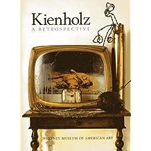 Kienholz: A Retrospective